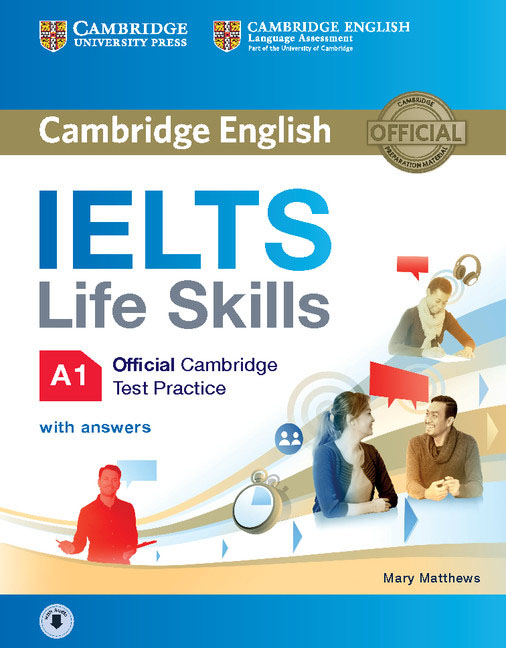 IELTS Life Skills Official Cambridge Test Practice A1 Student's Book with Answers and Audio objective ielts advanced student s book with cd rom