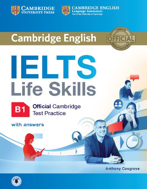 Cambridge English: IELTS Life Skills B1: Official Cambridge Test Practice with Answers (+ CD) gray e practice tests for the prelliminary english test teacher s book
