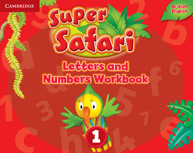 Super Safari: Level 1: Letters and Numbers Workbook playtime starter workbook