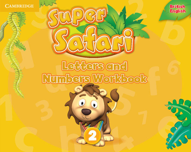 Super Safari Level 2: Letters and Numbers: Workbook playtime starter workbook