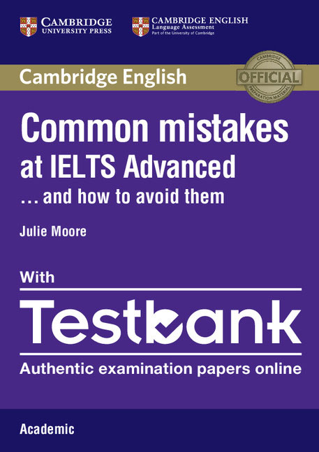Common Mistakes at IELTS Advanced Paperback with IELTS Academic Testbank: And How to Avoid Them common mistakes at pet and how to avoid them paperback with testbank