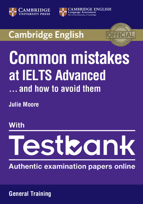 Common Mistakes at IELTS Advanced Paperback with IELTS General Training Testbank clutterbuck m gould p focusing on ielts general training practice tests with answer key 3cd