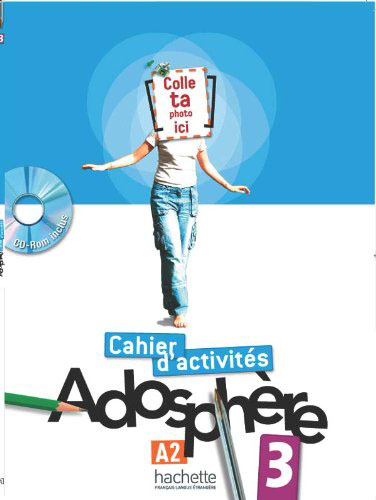 Adosphere 3: Cahier d'activites (+ CD-ROM) le nouvel edito cd rom autocorrectif b1 cahier d exercices