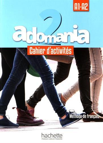 Adomania 2: Cahier d'activites: A1 - A2 (+ CD)