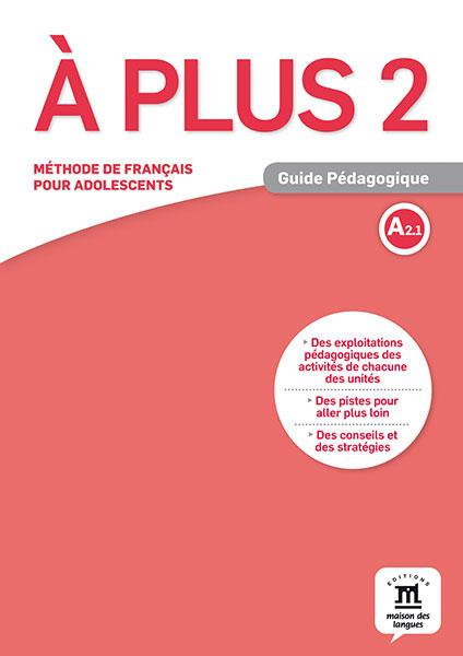 A plus ! 2 - Guide pedagogique totem 2 methode de francaise a2 guide pedagogique