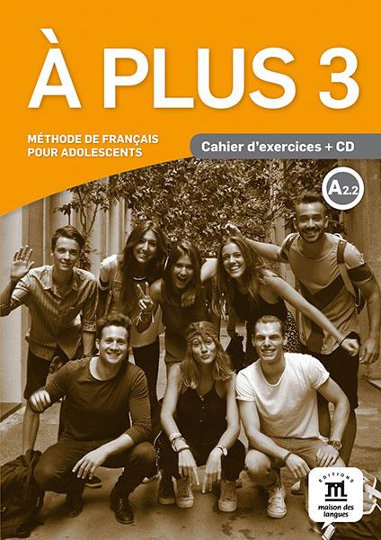 A plus ! 3 - Cahier + CD edito a2 cahier cd