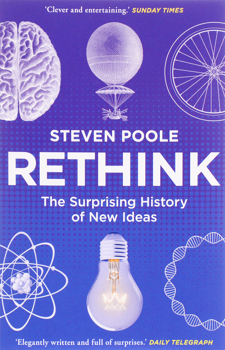 Rethink: The Surprising History of New Ideas history year by year