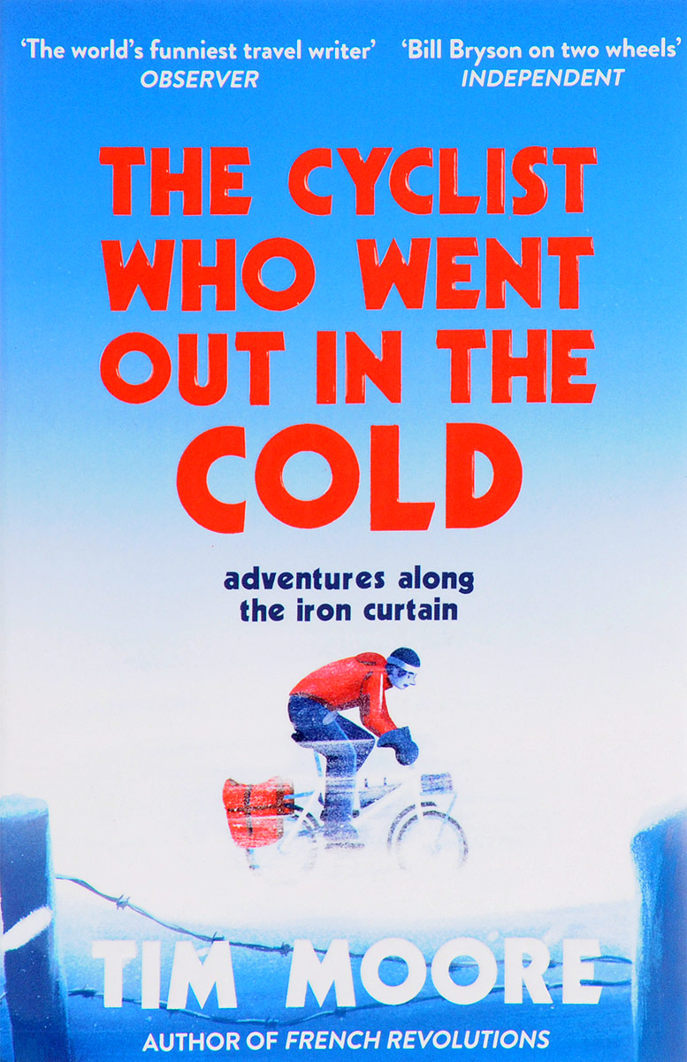 The Cyclist Who Went Out in the Cold: Adventures Along the Iron Curtain Trail dayle a c the adventures of sherlock holmes рассказы на английском языке