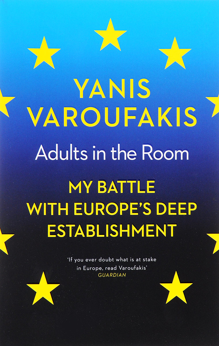 Adults in the Room: My Battle with Europe's Deep Establishment collusion