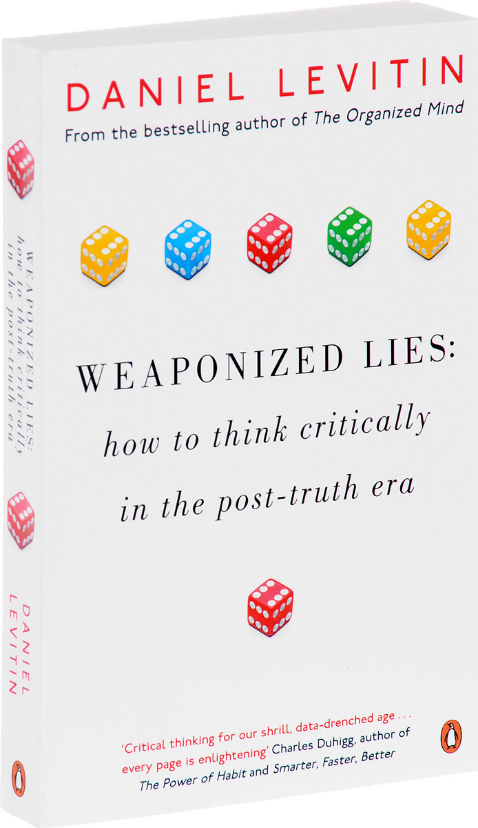 Weaponized Lies: How to Think Critically in the Post-Truth Era smarter than you think how technology is changing our minds for the better