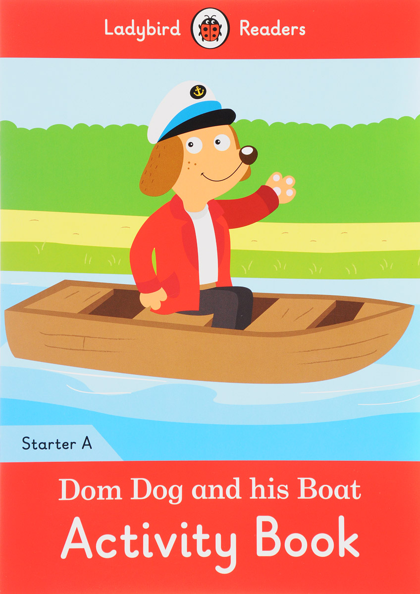 Dom Dog and his Boat: Activity Book: Starter A doctor panda activity book ladybird readers starter level b