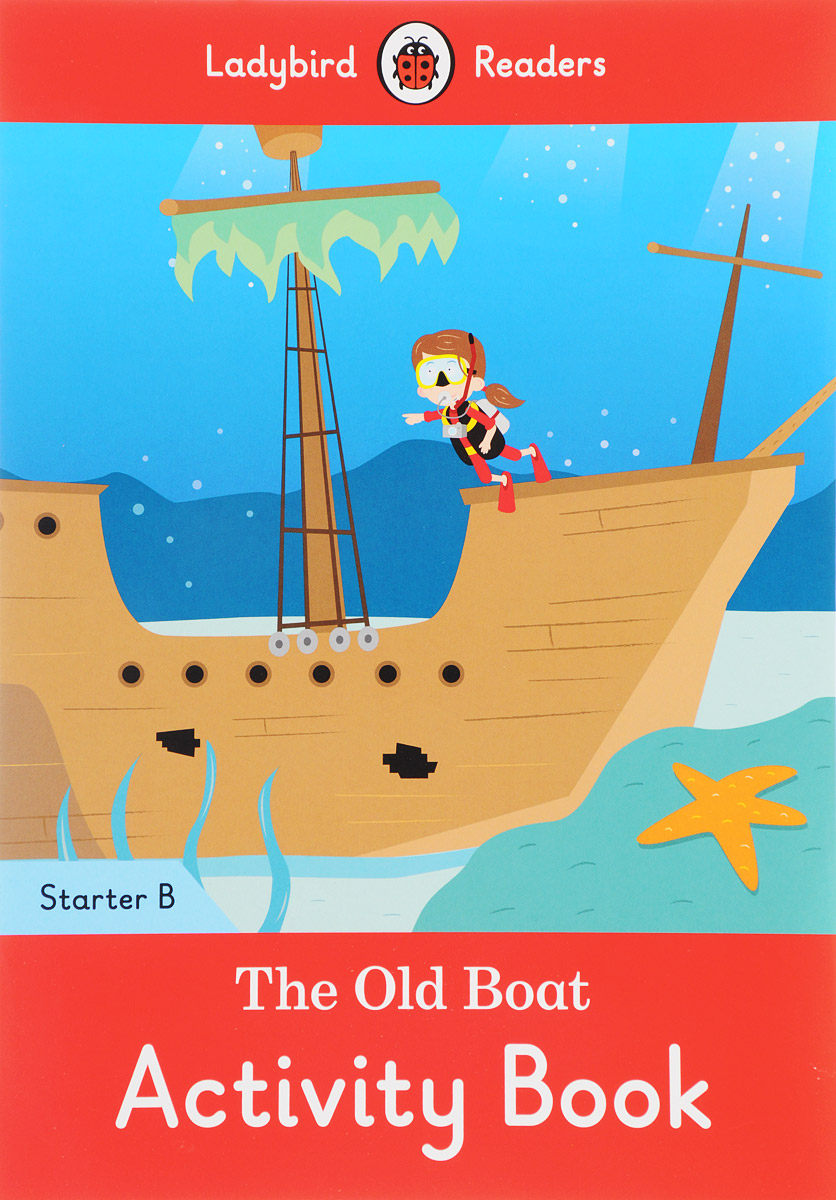 The Old Boat: Activity Book: Starter B the comparative typology of spanish and english texts story and anecdotes for reading translating and retelling in spanish and english adapted by © linguistic rescue method level a1 a2