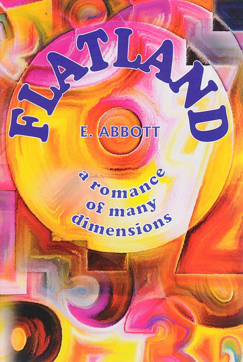 E. Abbott Flatland - a Romance of Many Dimensions смесь pediasure abbott малоежка со вкусом шоколада от 1 года до 10 лет 200 мл