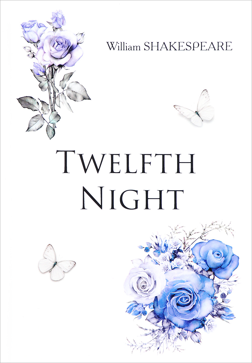 William Shakespeare Twelfth Night jennifer bassett william shakespeare