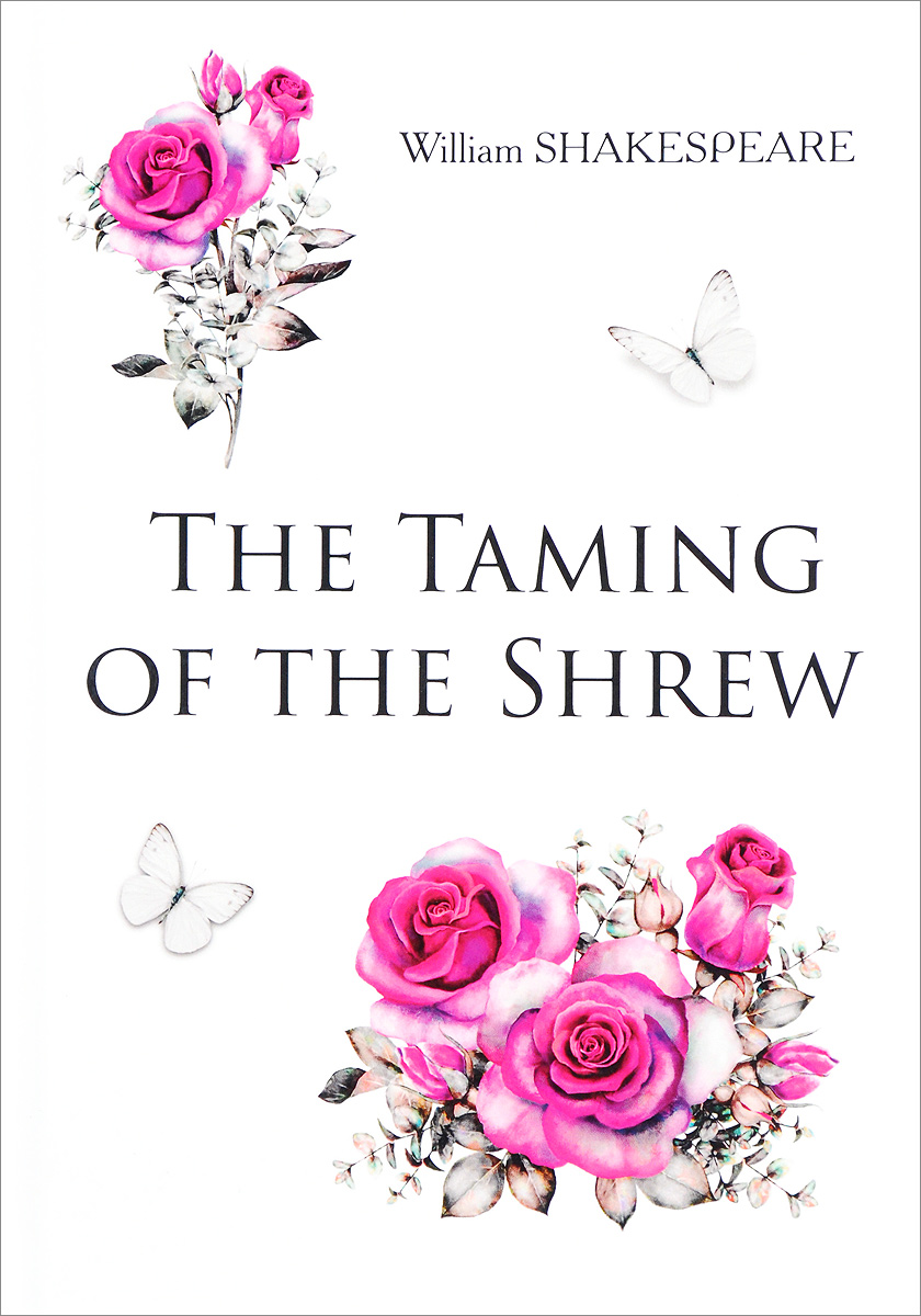 The Taming of the Shrew. William Shakespeare