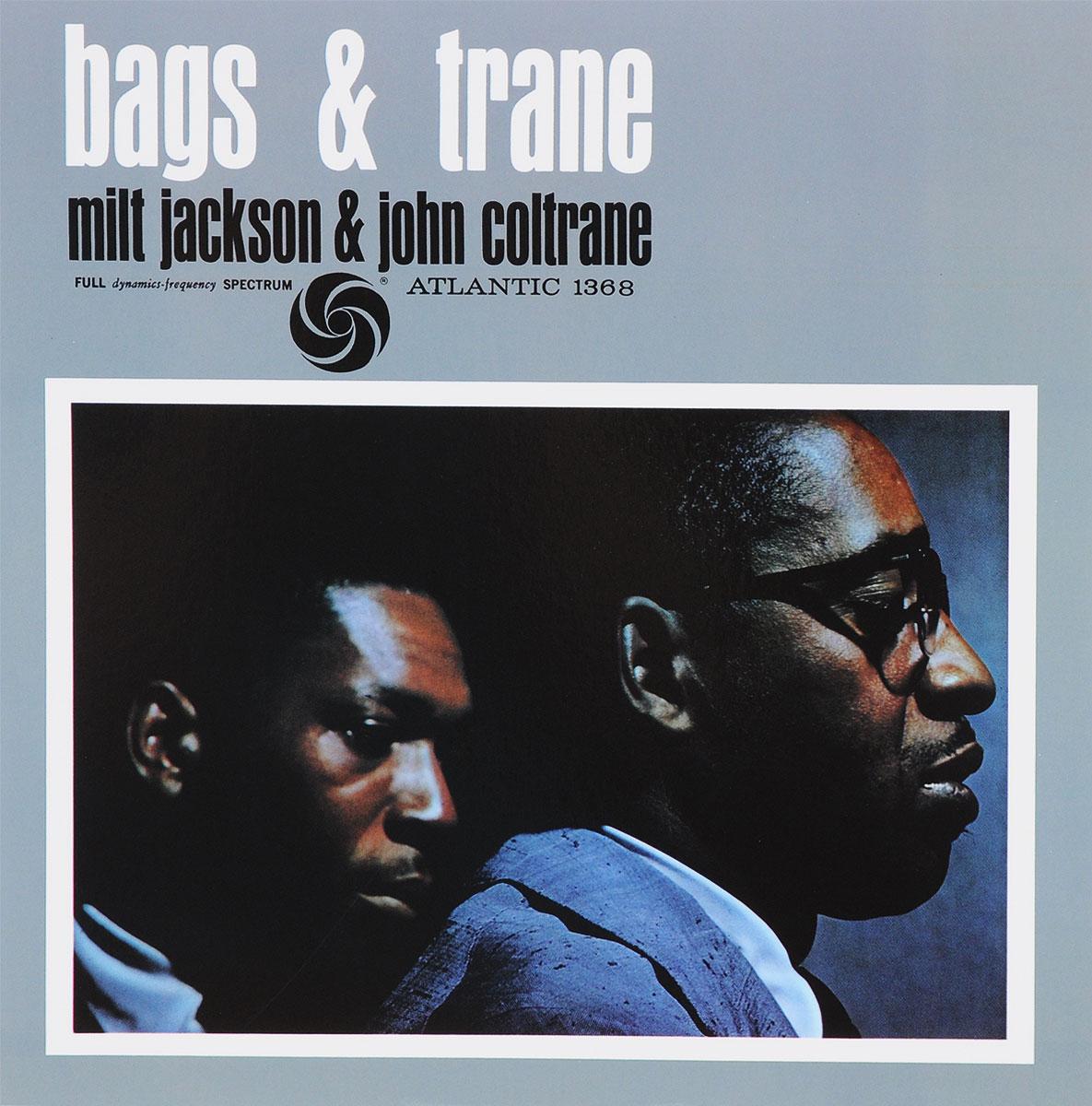 Джон Колтрейн,Милт Джексон John Coltrane, Milt Jackson. Bags & Trane (LP) кэннонболл эдерли милт джексон cannonball adderley with milt jackson things are getting better lp