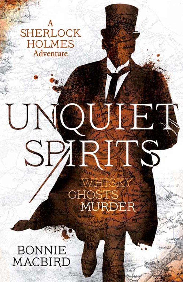 Unquiet Spirits: Whisky, Ghosts, Murder dayle a c the adventures of sherlock holmes рассказы на английском языке