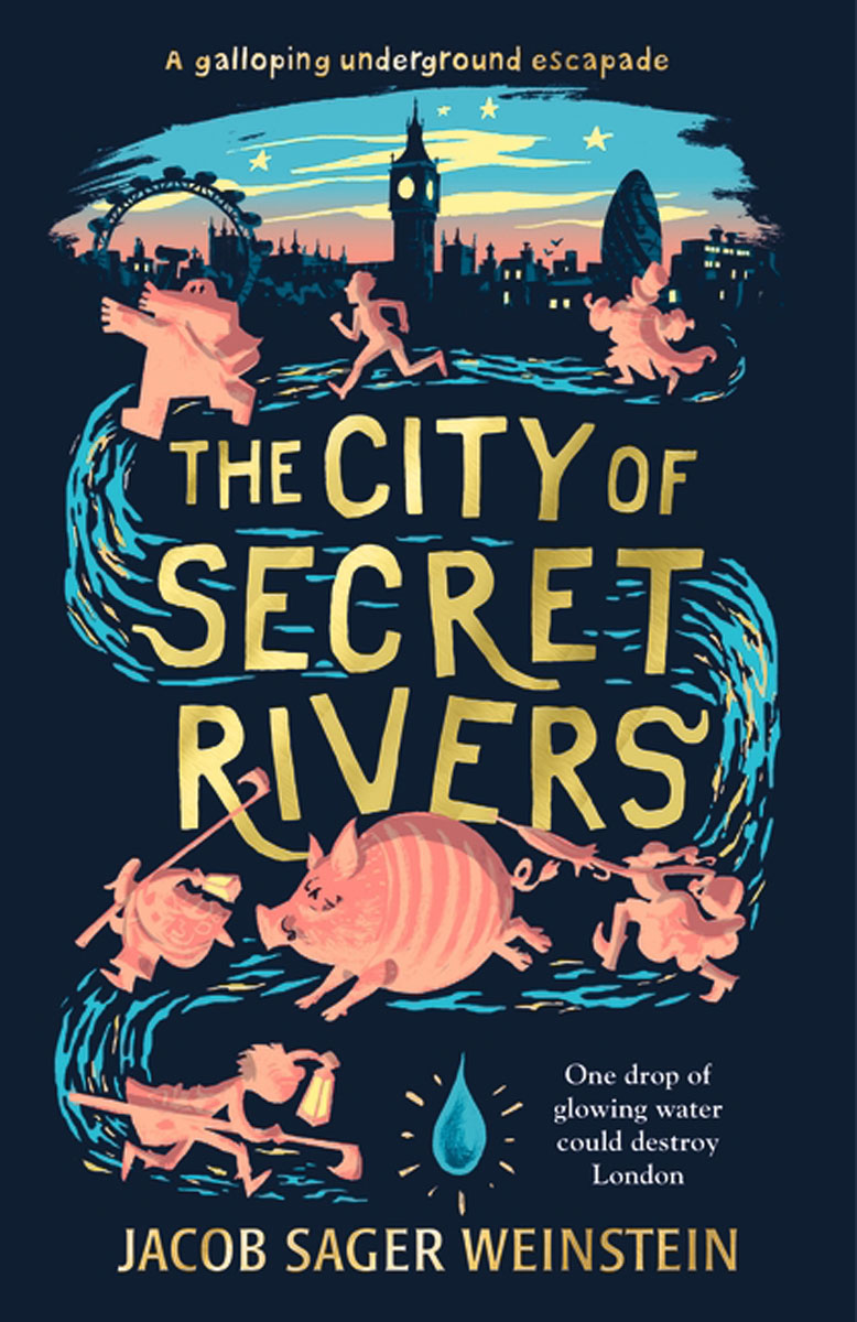The City of Secret Rivers leyland s a curious guide to london tales of a city