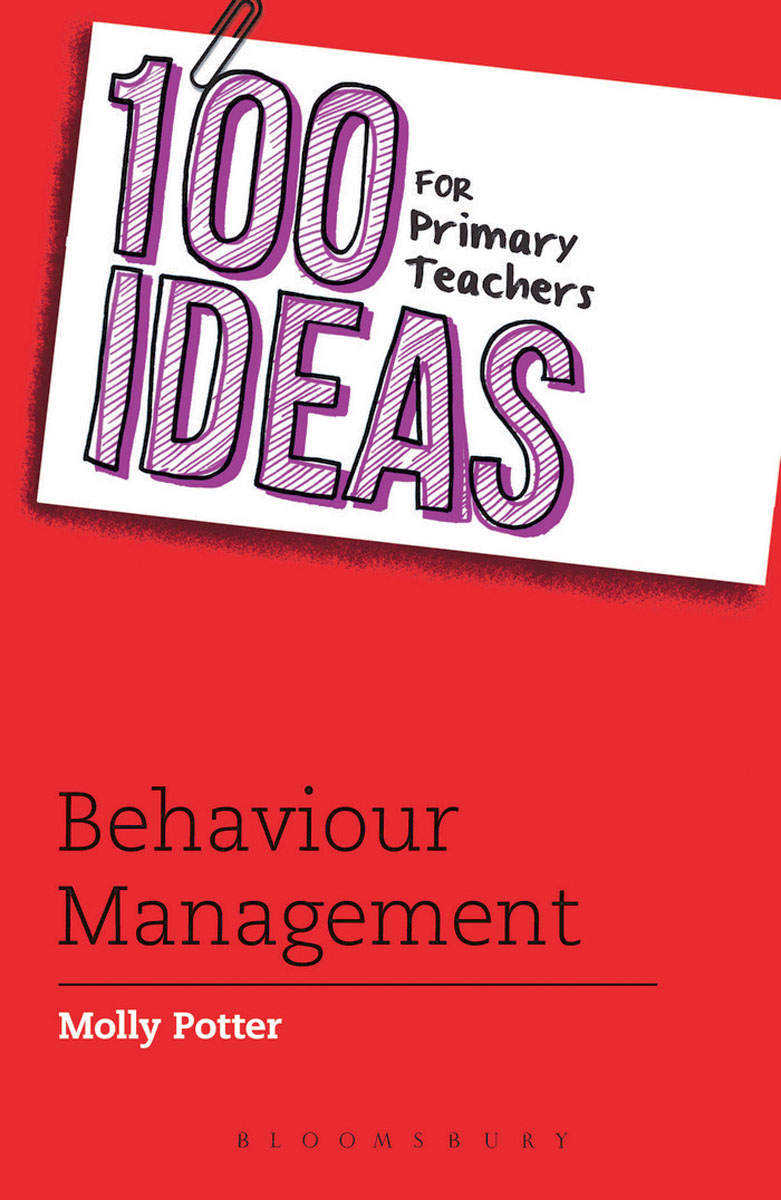 100 Ideas for Primary Teachers: Behaviour Management erin muschla math teacher s survival guide practical strategies management techniques and reproducibles for new and experienced teachers grades 5 12