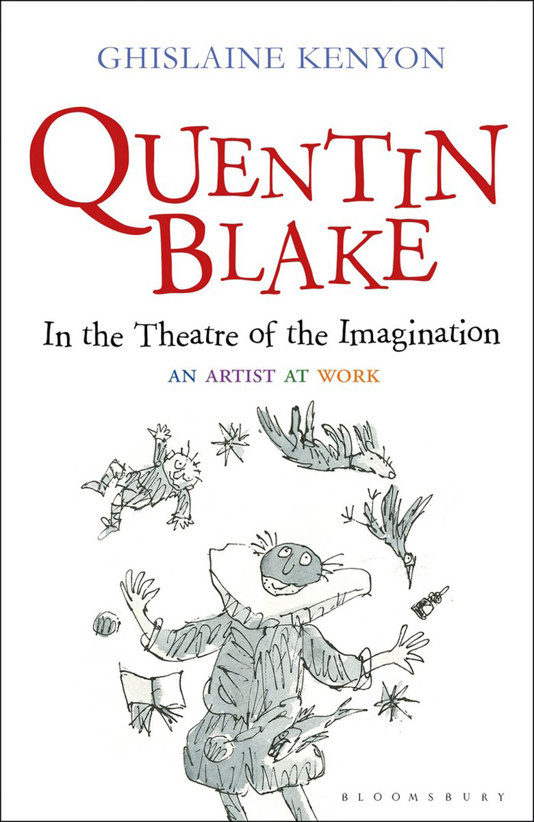 Quentin Blake: In the Theatre of the Imagination howard blake howard blake the snowman 2 lp