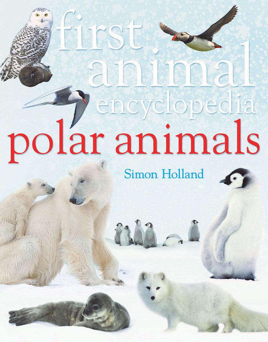 First Animal Encyclopedia Polar Animals my first animals