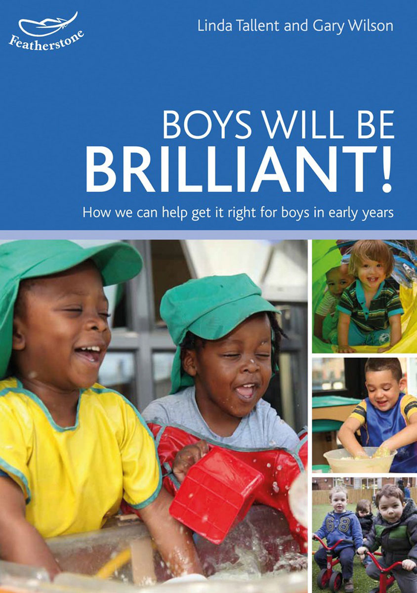 Boys will be Brilliant 100 ideas for early years practitioners forest school