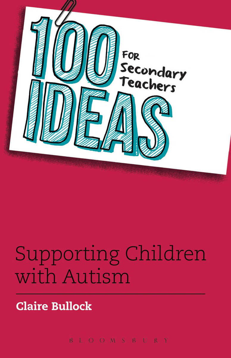 100 Ideas for Secondary Teachers: Supporting Children with Autism