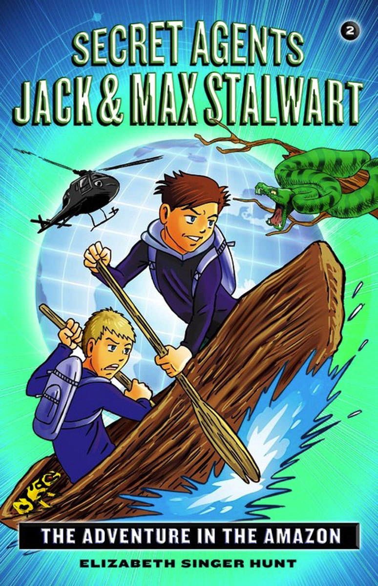 Secret Agents Jack and Max Stalwart Book 2: The Adventure in the Amazon teddy mars book 3 almost an outlaw