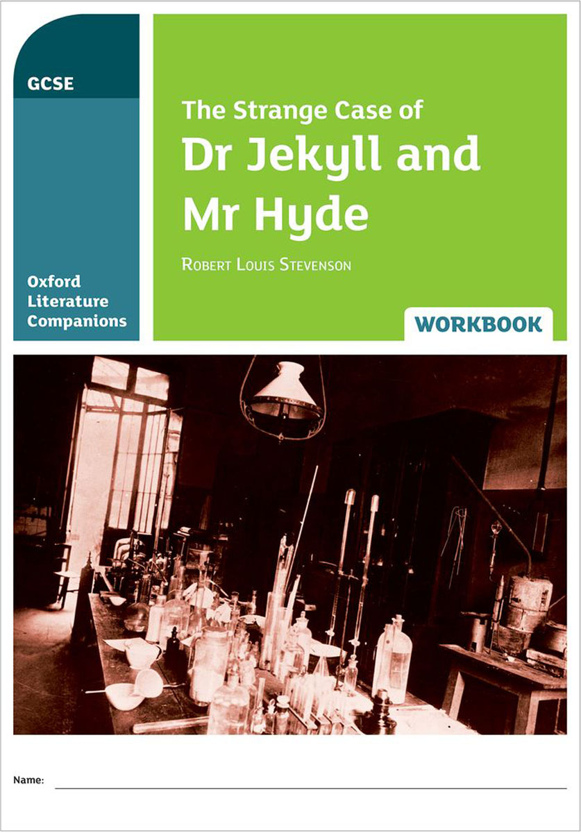 Oxford Literature Companions: The Strange Case of Dr Jekyll and Mr Hyde Workbook objective pet workbook with answers