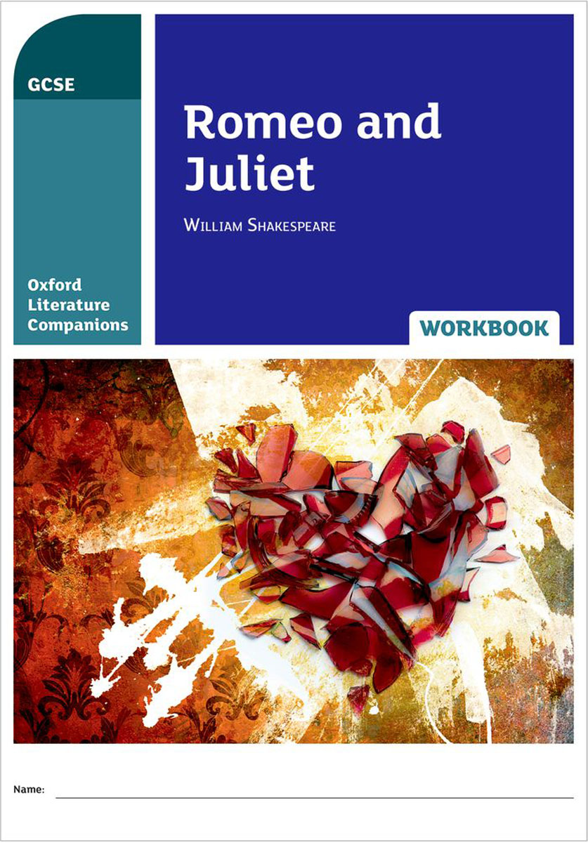 Oxford Literature Companions: Romeo and Juliet Workbook crash romeo crash romeo give me the clap