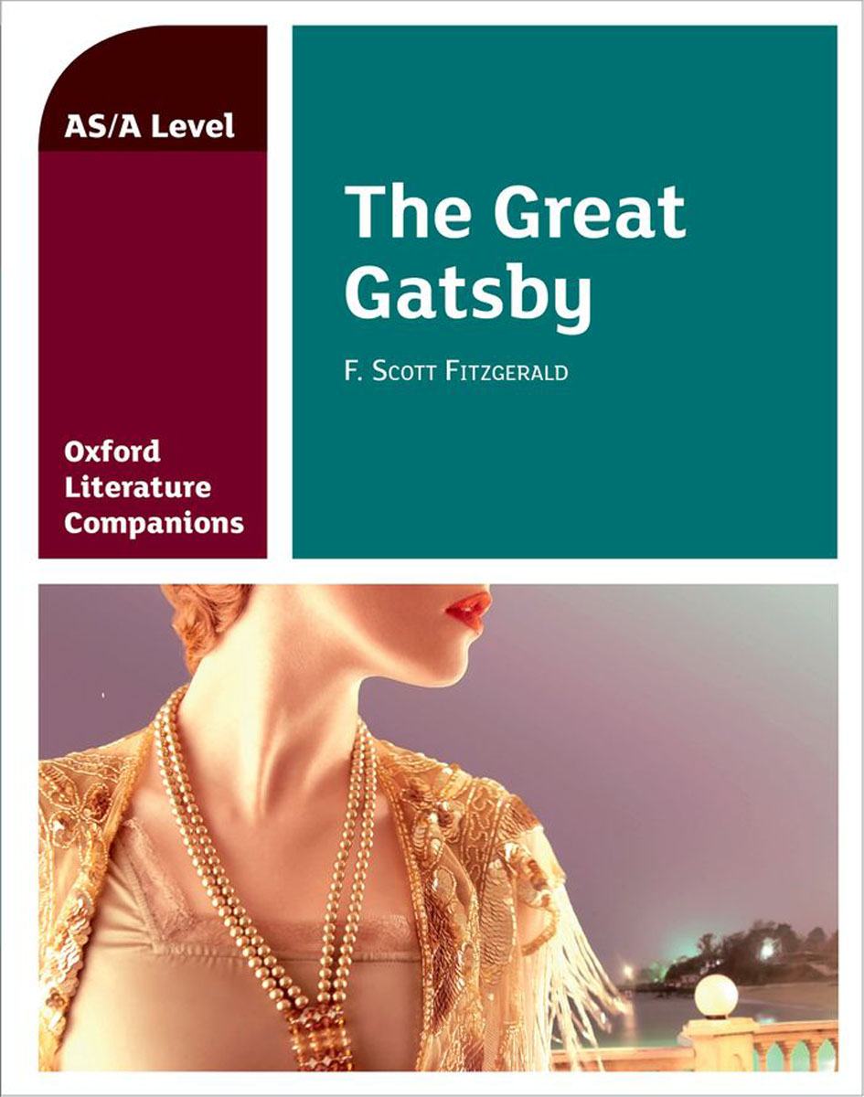 Oxford Literature Companions: The Great Gatsby нож ganzo g704 зелёный