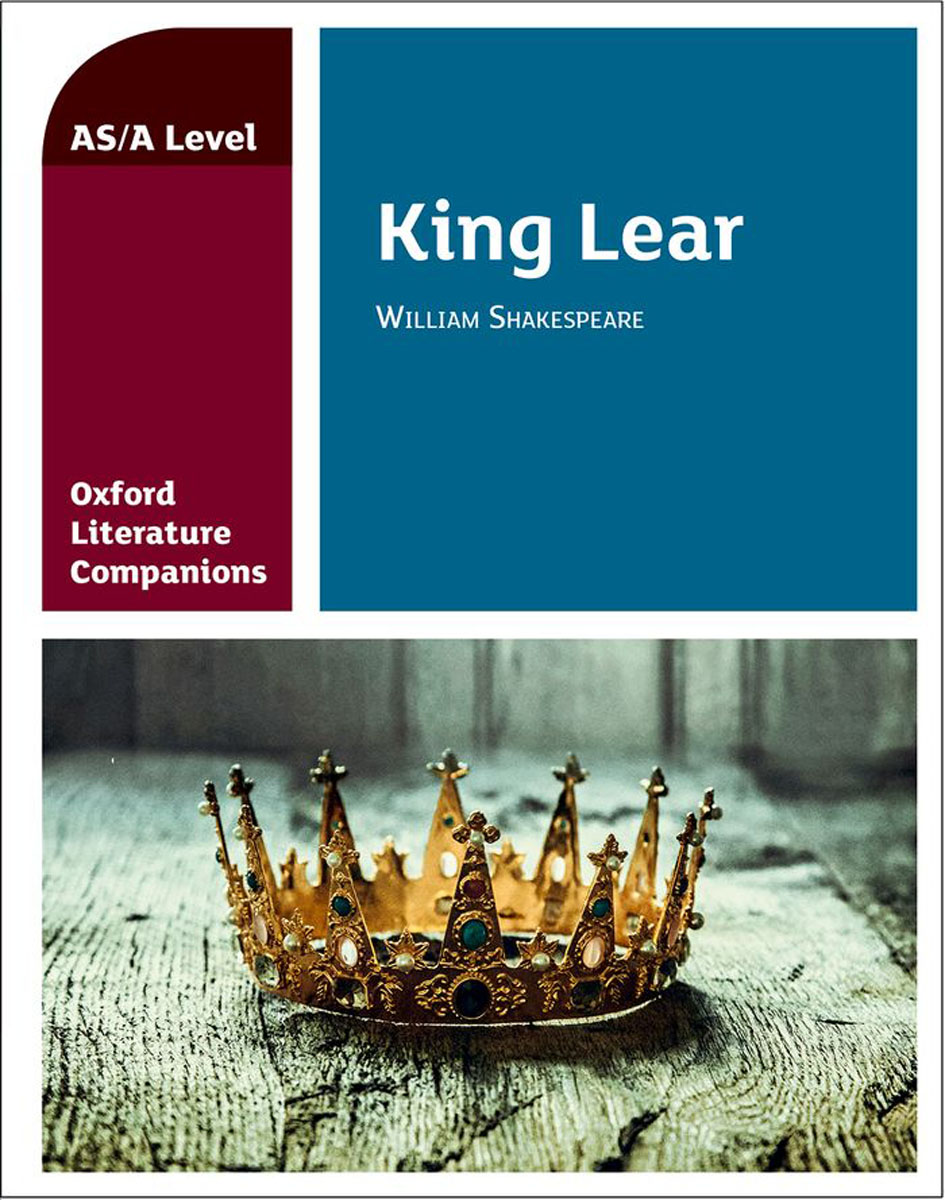 Oxford Literature Companions: King Lear king lear