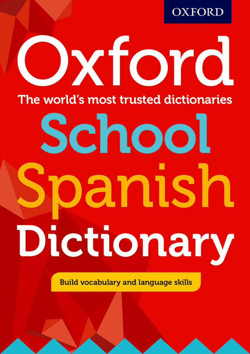 Oxford School Spanish Dictionary the disappearing dictionary a treasury of lost words