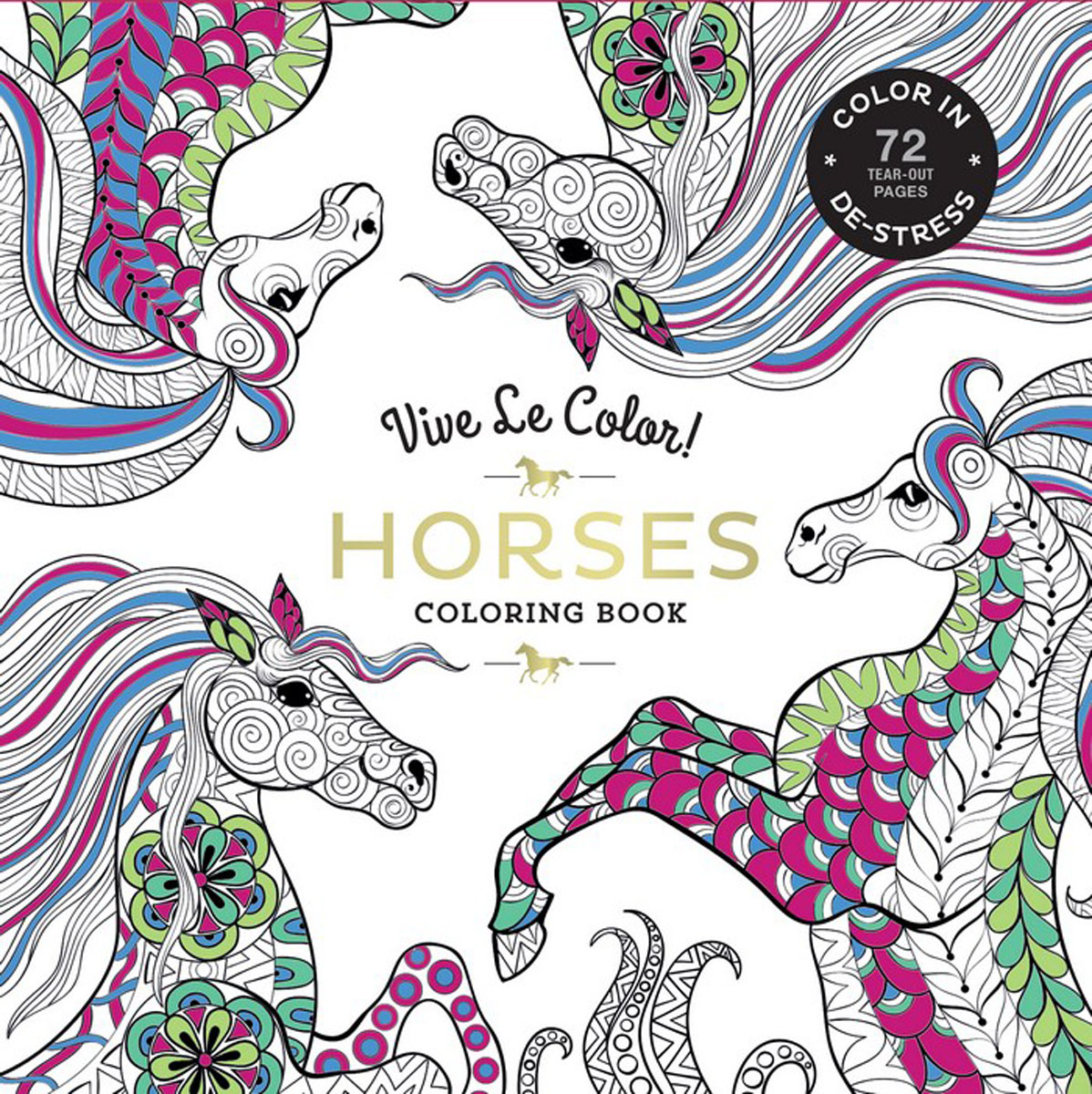 Vive Le Color! Horses (Adult Coloring Book) pretty ponies colouring book