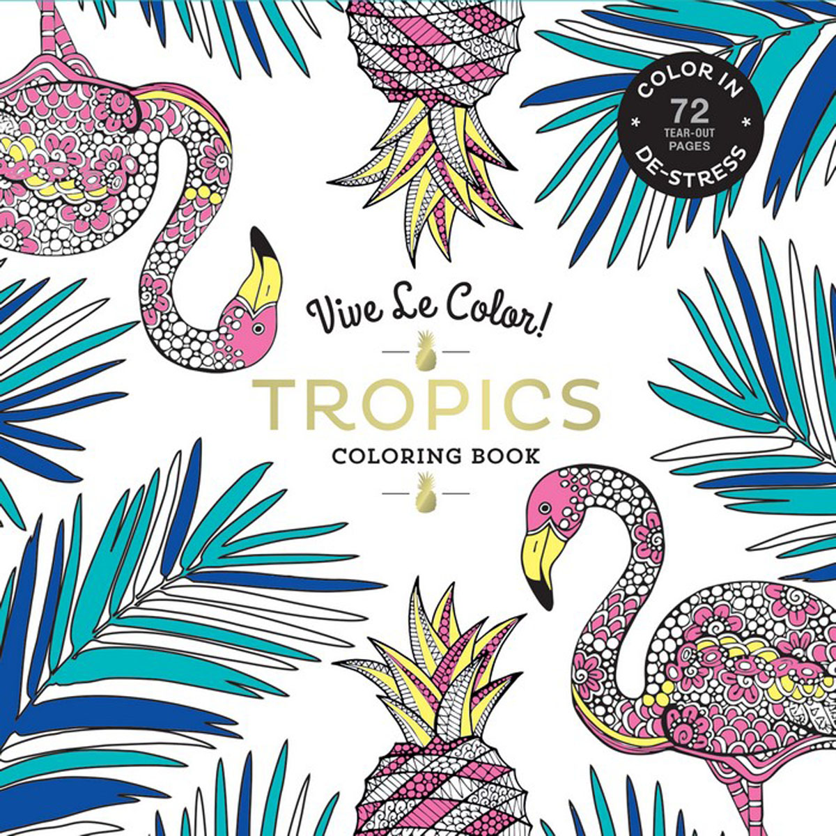 Vive Le Color! Tropics (Adult Coloring Book) the usborne terrific colouring and sticker book