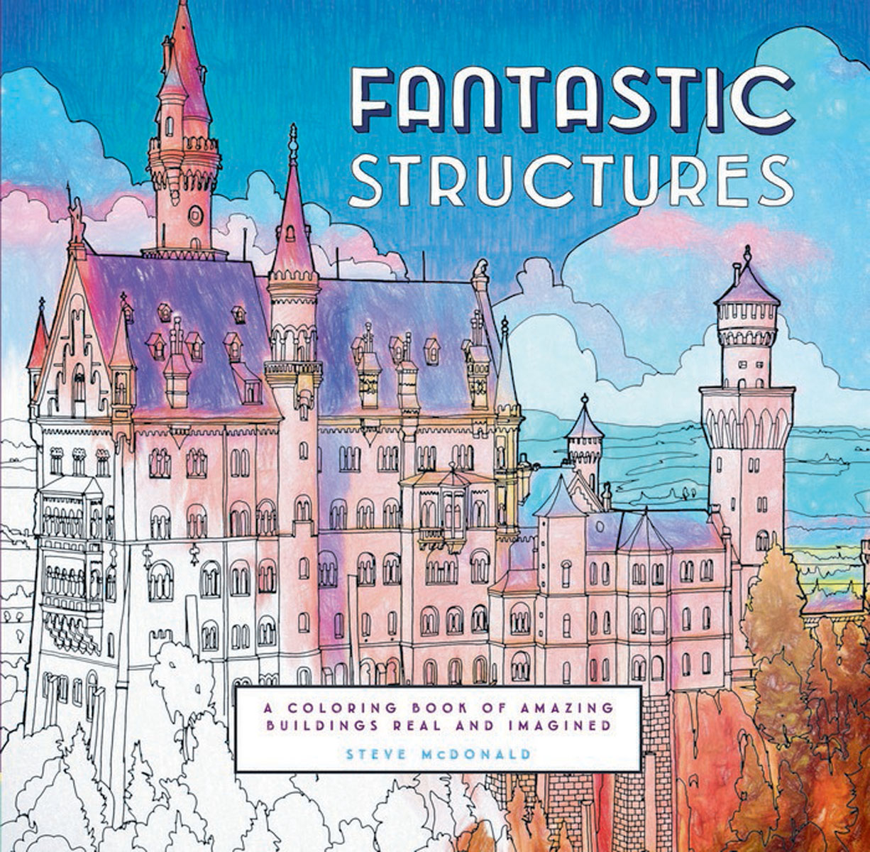 Fantastic Structures fantastic cities a coloring book of amazing places real and imagined