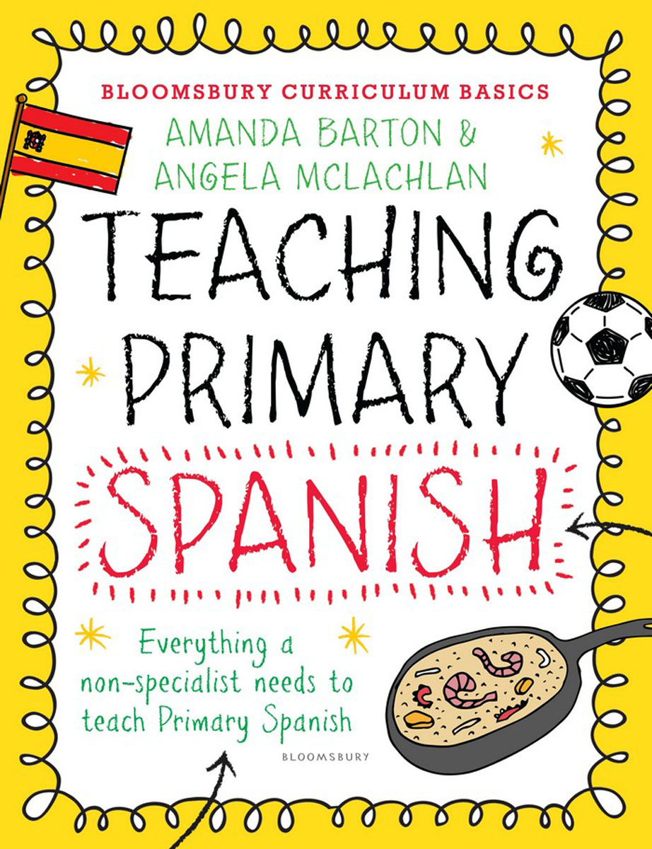 Bloomsbury Curriculum Basics: Teaching Primary Spanish