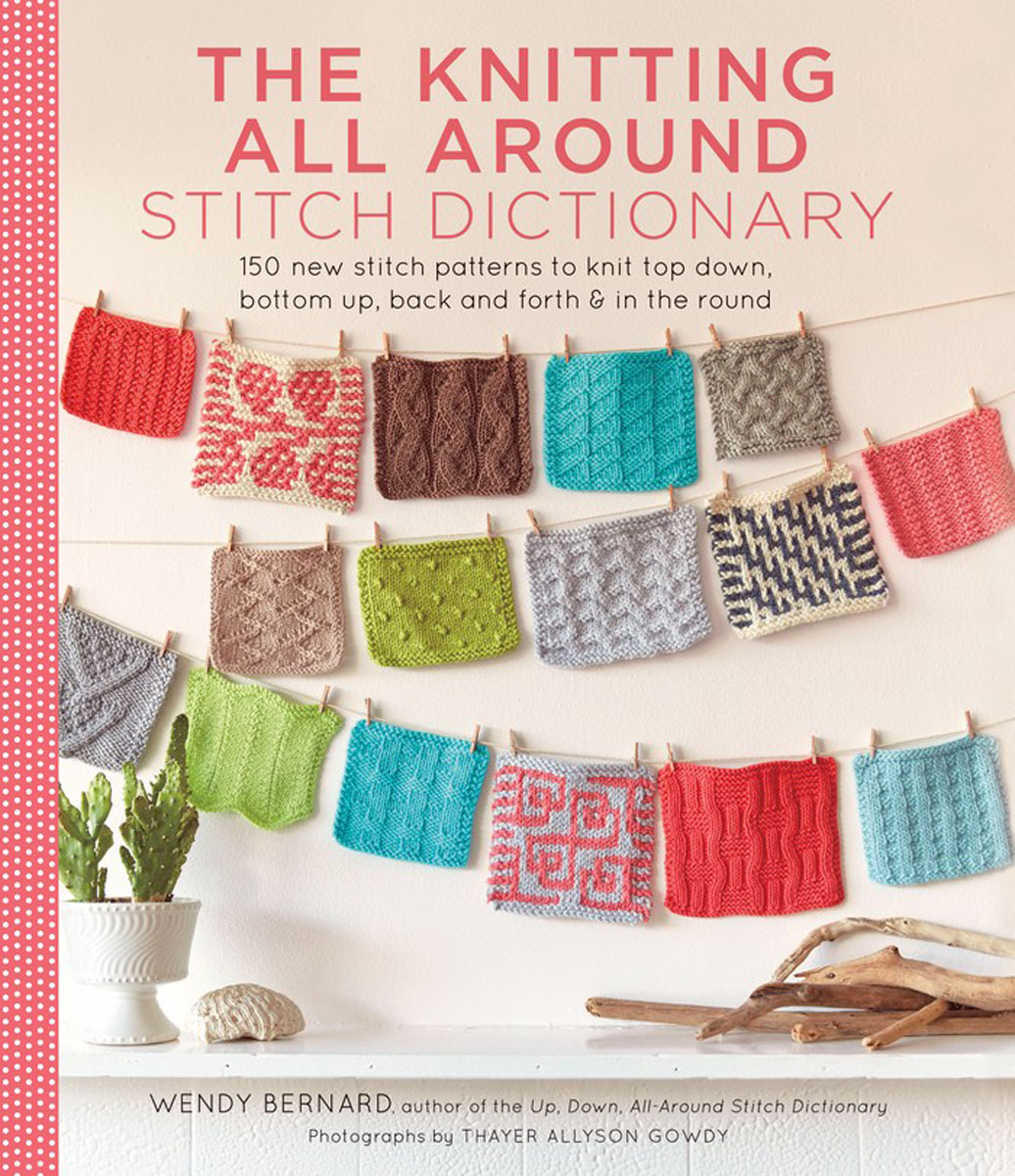 The Knitting All Around Stitch Dictionary norah gaughan s knitted cable sourcebook a breakthrough guide to knitting with cables and designing your own