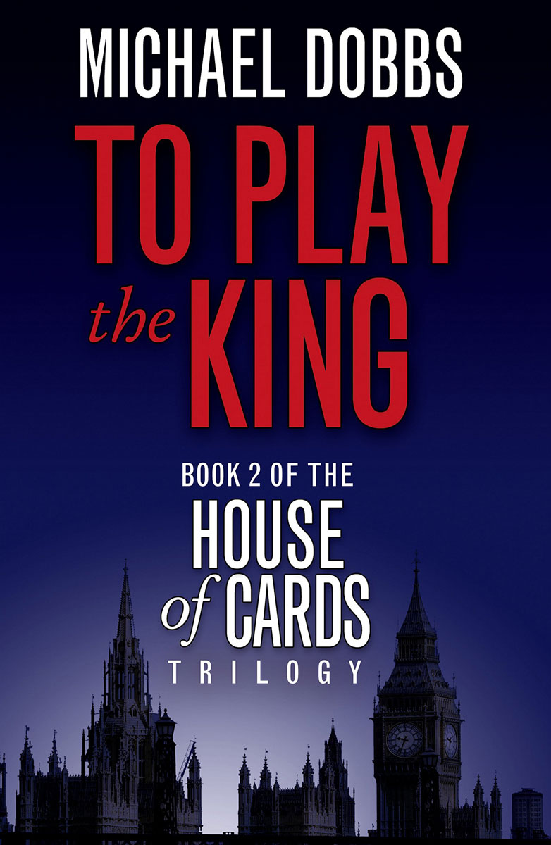 To Play the King: Book 2 of the House of Cards Trilogy the heir