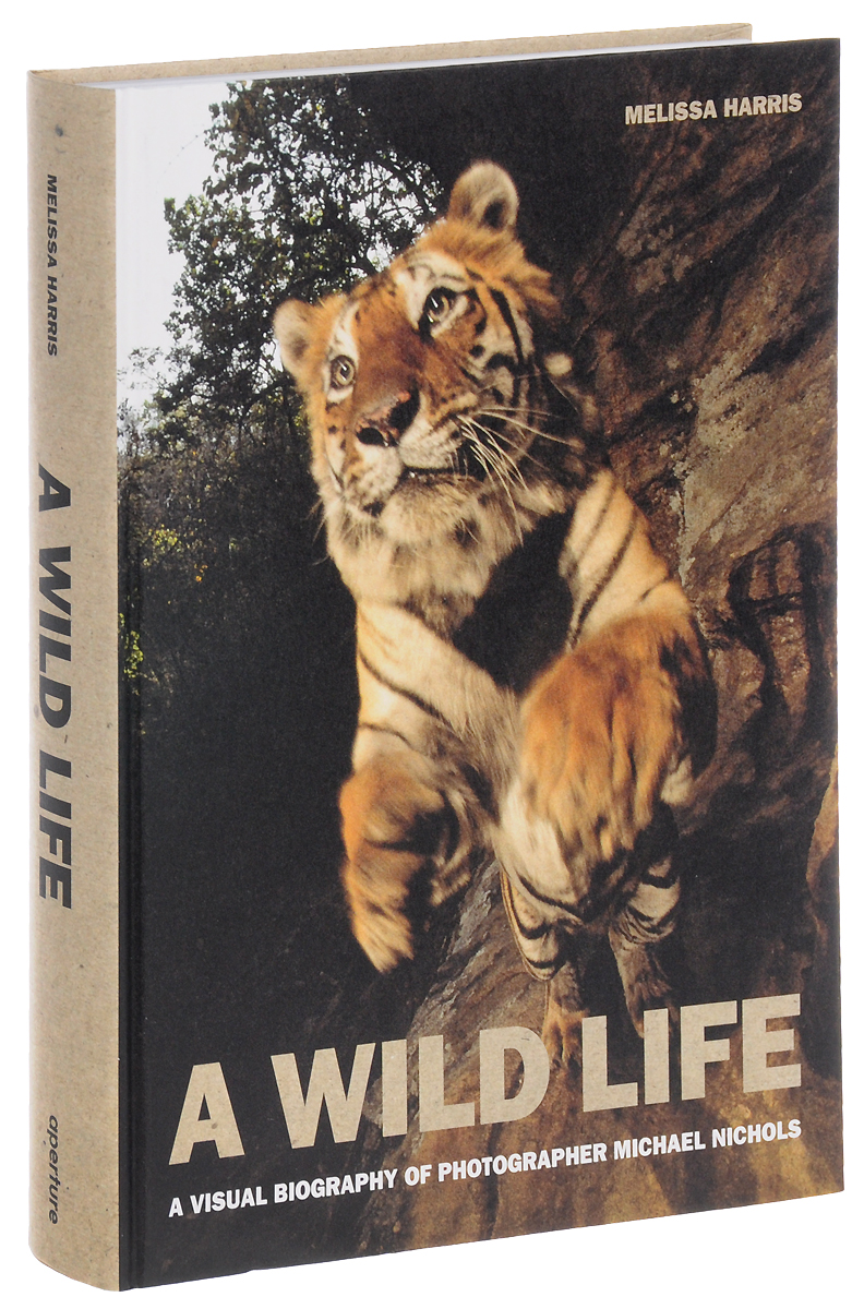 A Wild Life: A Visual Biography of Photographer Michael Nichols wild life or adventures on the frontier a tale of the early days of the texas republic