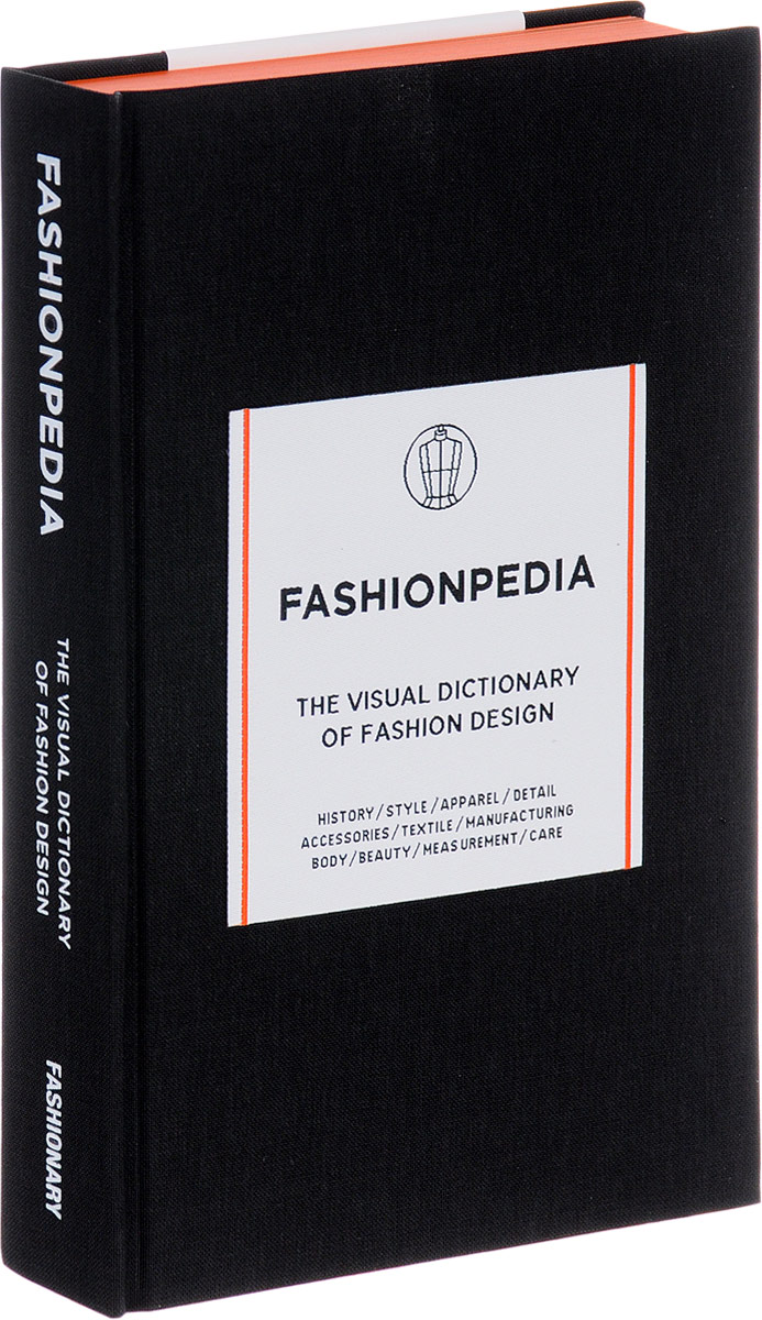 Fashionpedia: The Visual Dictionary Of Fashion Design dictionary of information