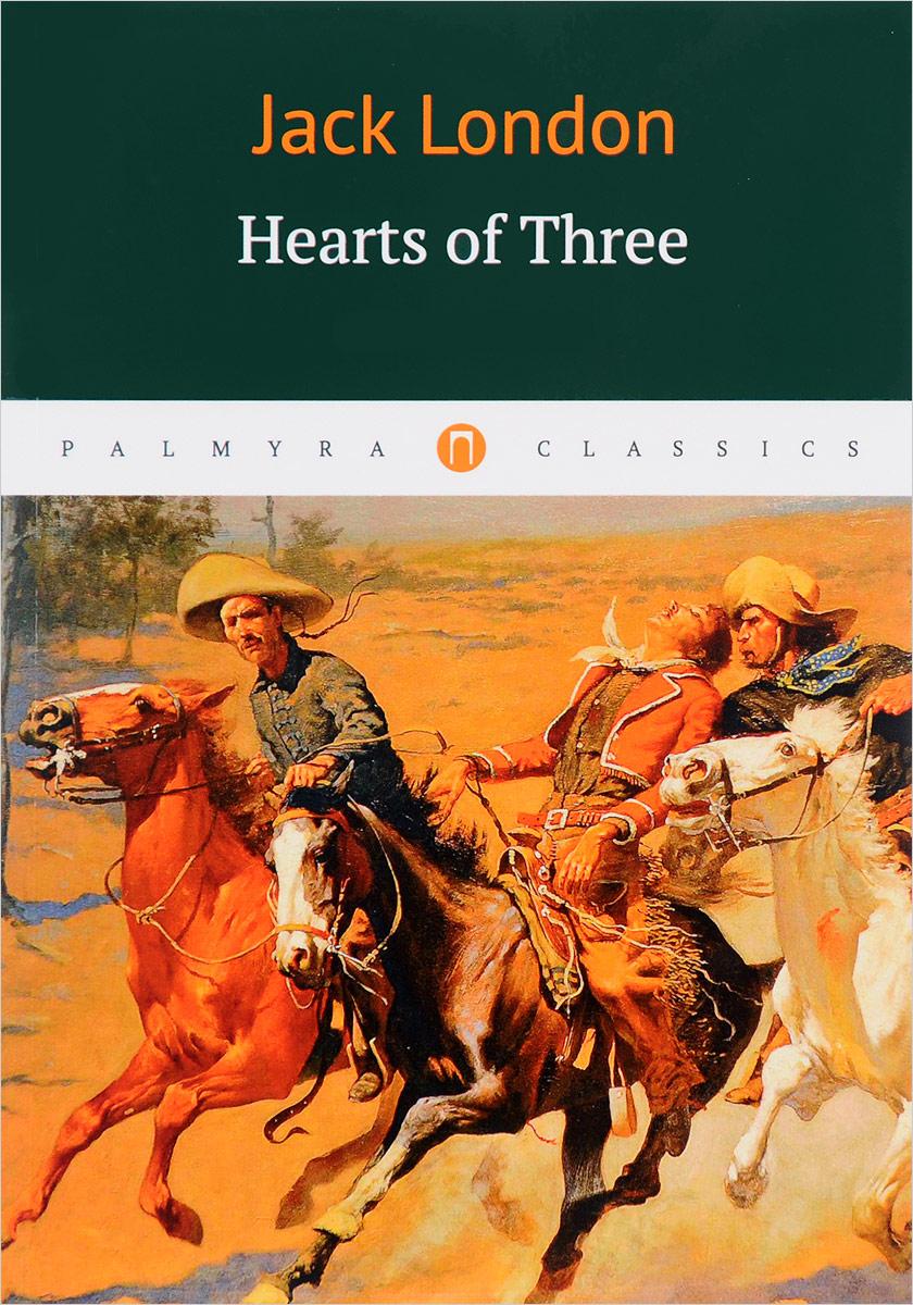 Jack London Hearts of Three jack london hearts of three