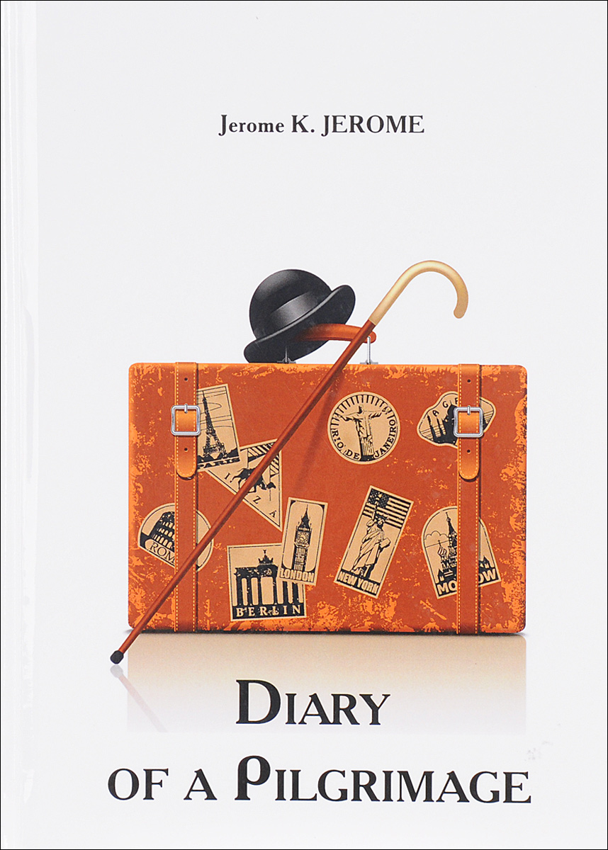 Diary of a Pilgrimage. Jerome K. Jerome