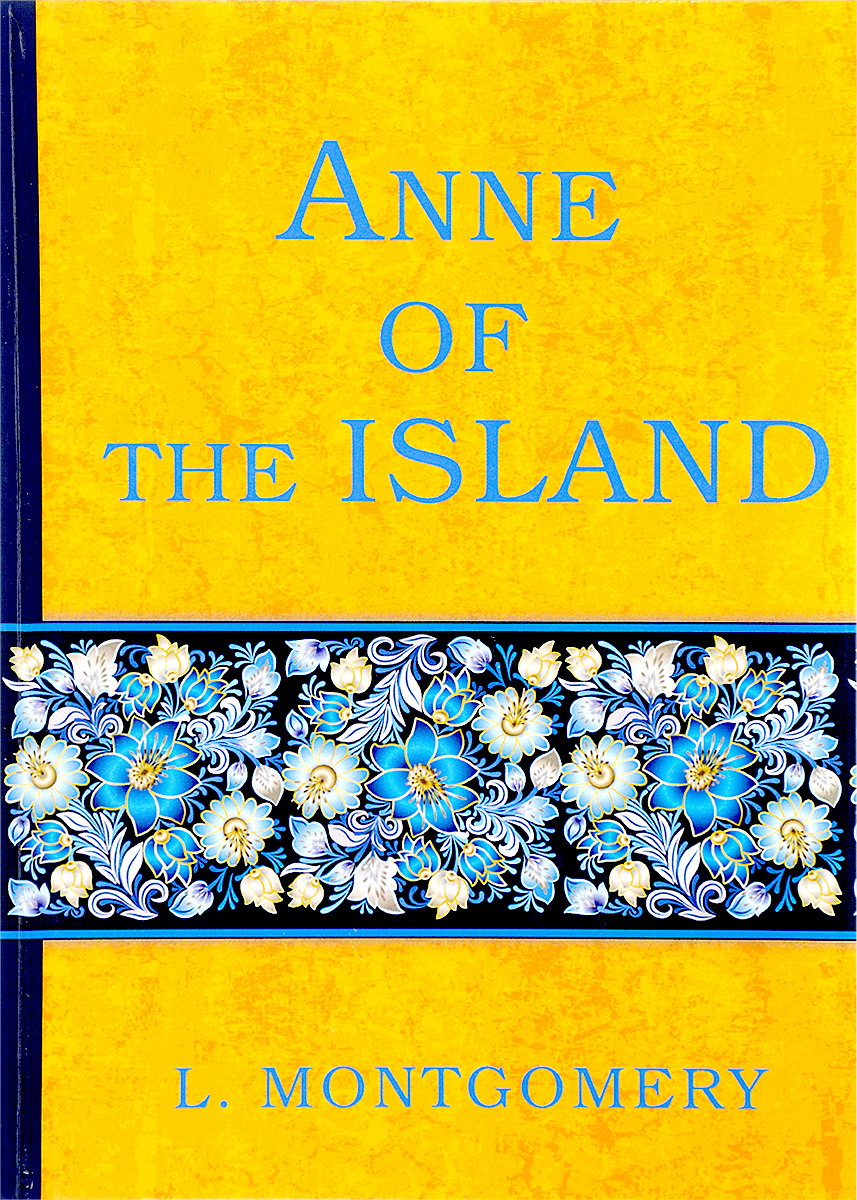 Lucy Montgomery Anne of the Island lucy maud montgomery anne of green gables