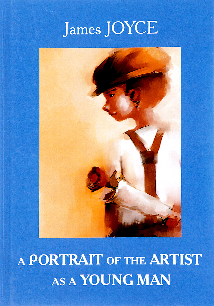 James Joyce A Portrait of the Artist as a Young Man a portrait of the artist as a young man