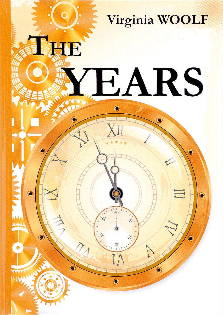Virginia Woolf The Years blyth ian the years by virginia woolf