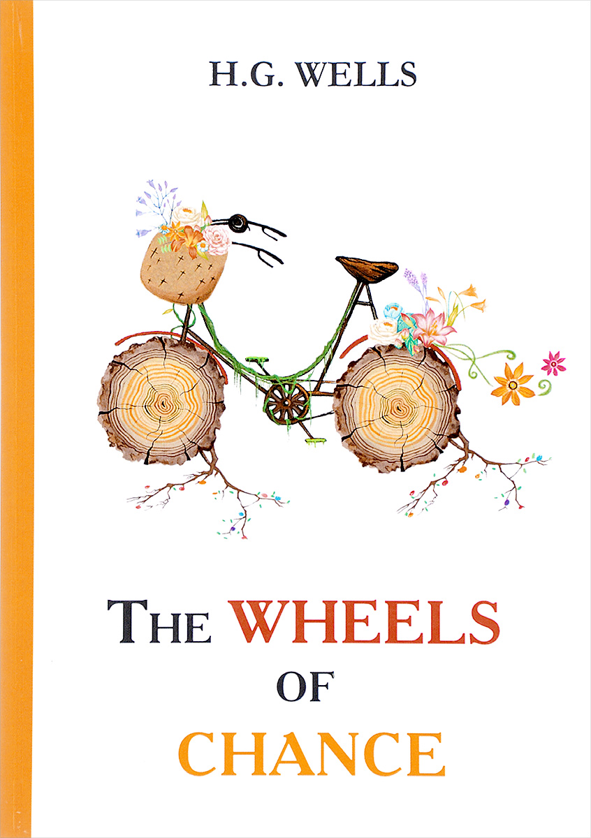 H. G. Wells The Wheels of Chance the selected works of h g wells