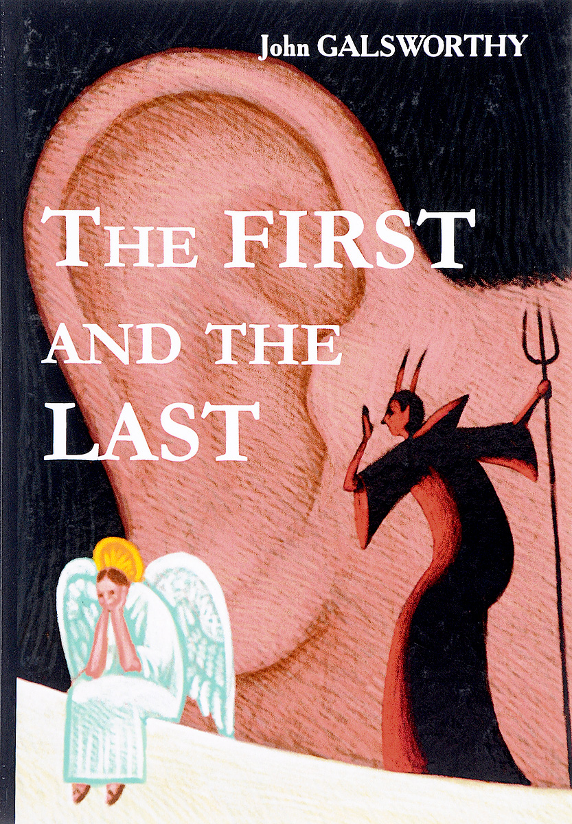 John Galsworthy The first and the last
