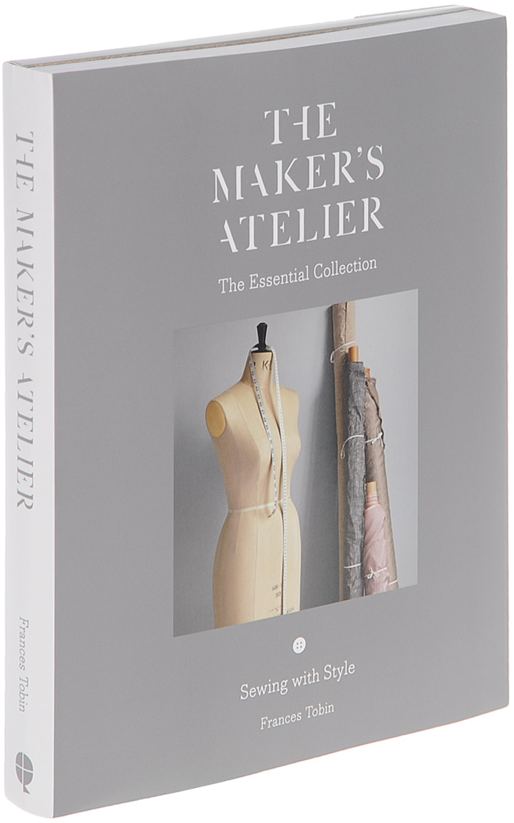 The Maker's Atelier: The Essential Collection: Sewing with Style косметика make up atelier в украине