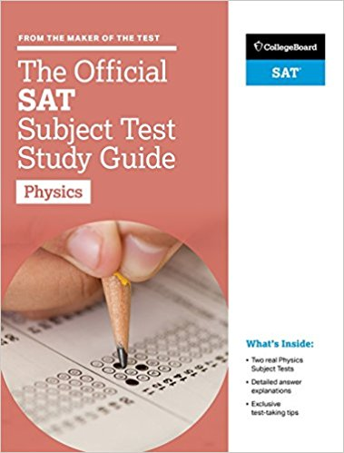 The Official SAT Subject Test in Physics Study Guide geer p 6 practice tests for the new sat 2nd edition